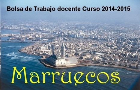 Bolsa de trabajo para interinos Marruecos 2014-2015 | Oposiciones Educación | Scoop.it