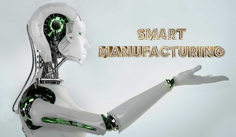 Leverage Smart Manufacturing to Succeed in the New Global Economy | American Manufacturing | Scoop.it