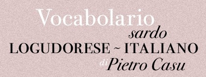 (IT) - Vocabolario Sardo-Logudorese / Italiano | Pietro Casu | Glossarissimo! | Scoop.it