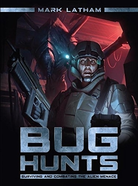 Book Review: Bug Hunts: Surviving and Combating The Alien Menace | Books Related | Scoop.it