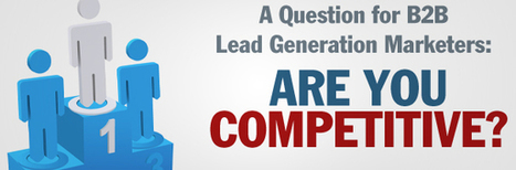 A Question for B2B Lead Generation Marketers: Are you Competitive? | Business Sales Leads and Telemarketing Australia | Scoop.it