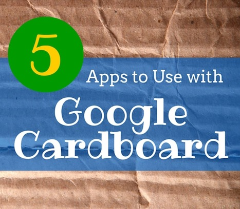 5 apps to use with Google Cardboard | Innovación Educativa en TIC | Scoop.it