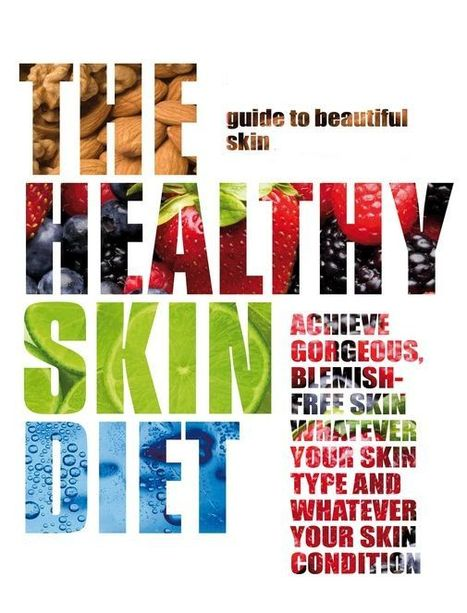Good Skin Diet: A Healthy Diet Plan for Beautiful Skin | holiday gifts | Scoop.it