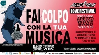 Arezzo Wave Band 2015, il concorso per emergere!   Largo all'avanguardia! Arte, cultura e dintorni: concorsi, premi e opportunità per giovani artisti   Scoop.it