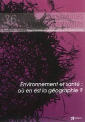 Environnement et santé : où en est la géographie ? - Fabrice Courtin, Ibrahima Sy, Pascal Handschumacher (Eds) - Dynamiques environnementales, 36, LGPA éditions   Parution d'ouvrages   Scoop.it