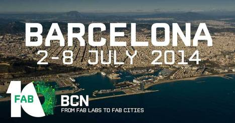 FAB10 Barcelona - The 10th Global Fab Lab Conference | Peer2Politics | Scoop.it