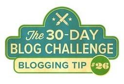30-Day Blog Challenge Tip #26: Speak Visually | Blogging | Scoop.it