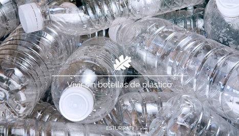 Vivir sin botellas de plástico   Educacion, ecologia y TIC   Scoop.it