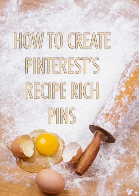 How to Create Pinterest Recipe Rich Pins | Food Bloggers of Canada | Pinterest | Scoop.it