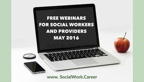Free Mental Health Webinars, May 2016@SWcareer #dailysswscoop | Mental Health | Scoop.it