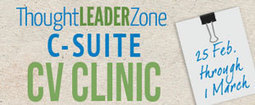 You're Cordially Invited to a C-Suite CV Clinic | - Thought Leader Zone | Thought Leader Zone | Scoop.it