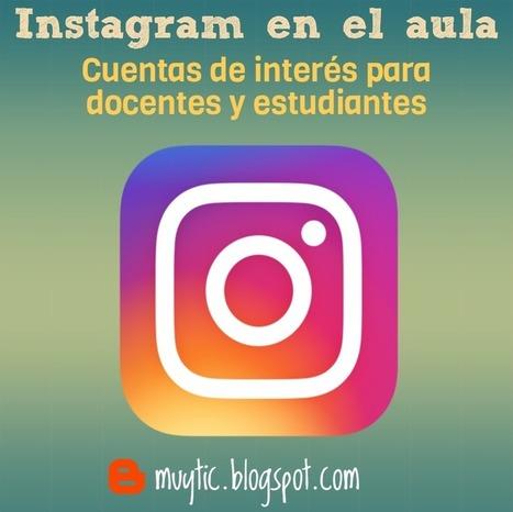 Instagram en el aula: más de 30 cuentas de interés para docentes y estudiantes | TIC para la educación | IncluTICs | Scoop.it