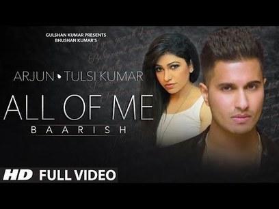 All Of Me (Baarish) - Arjun ft. Tulsi Kumar Video Song Download | Bollywood Updates | Scoop.it