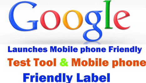 Google Launches Mobile phone Friendly Testing Tool | Seo | Scoop.it