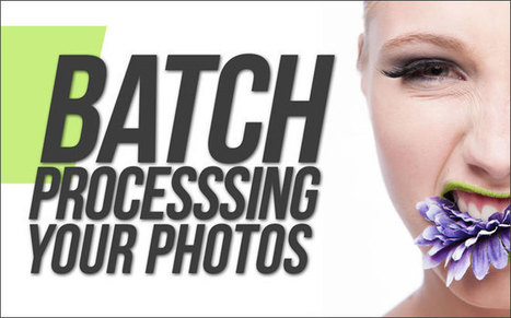Quick ways to automate in Photoshop – Part 3: Batch processing | General | Scoop.it