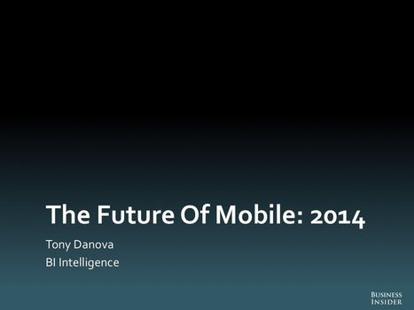 THE FUTURE OF MOBILE: 2014 [SLIDE DECK] | Online World | Scoop.it