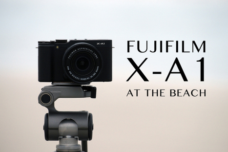 Fujifilm X-A1 - At The Beach |  Leigh Diprose | Fuji X-Pro1 | Scoop.it