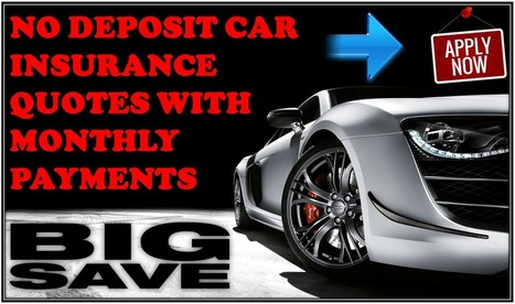 Cheap No Deposit Car Insurance Policy - Low Deposit - Zero Deposit – No Money Down – Quote: Cheap Car Insurance With No Deposit Offers Monthly Payments On Each Policy, Bad Credit Accepted | Free Insurance Quotation | Scoop.it