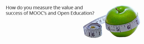 How do you measure the value and success of MOOC's and Open Education? | Sleeping Better | Scoop.it