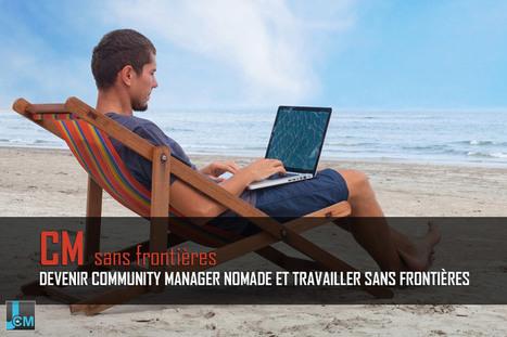 Devenir community manager nomade et travailler sans frontières | Mon Community Management | Scoop.it