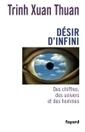 EDITIONS FAYARD - Désir d'infini | Trinh Xuan Thuan - Revue de Presse | Scoop.it