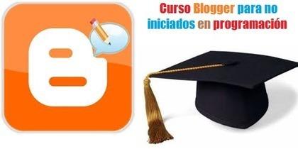 Domina Blogger sin ser un experto en informática o programación: conoce el HTML antes de dar el salto a la plantilla Blogger | Informática | Scoop.it