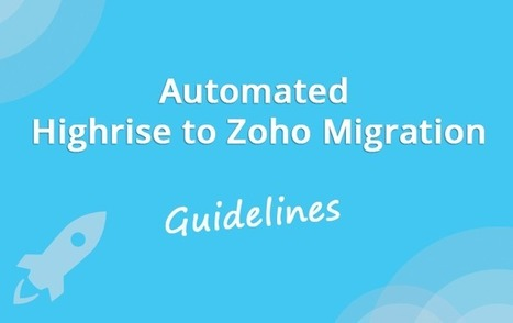 Clear Guidelines on An Automated Highrise to Zoho Migration | CRM Reviews | Scoop.it