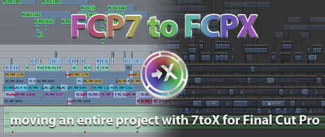 Testing the 7toX Final Cut Pro 7 to Final Cut Pro X conversion | Video Breakthroughs | Scoop.it