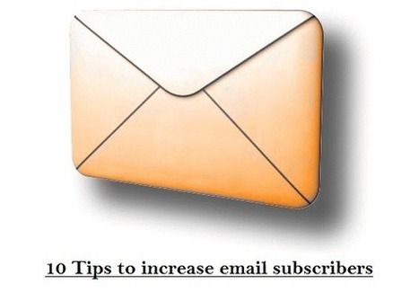 10 tips to increase your email subscribers | Probloggingtricks | Androidlead | Scoop.it