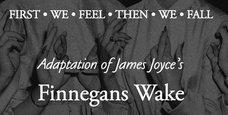 James Joyce's Finnegans Wake Gets Turned into an Interactive Web Film, the Medium It Was Destined For | Progressive, Innovative Approaches to Education | Scoop.it