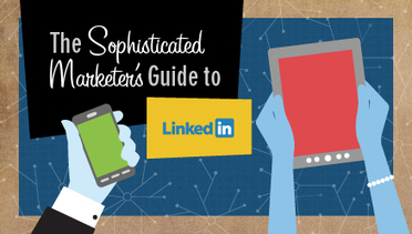 Introducing the Sophisticated Marketer's Guide to LinkedIn | Better Nonprofit Marketing | Scoop.it