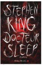 Mon avis sur Docteur Sleep, la suite de Shining de Stephen King   Coaching life   Scoop.it