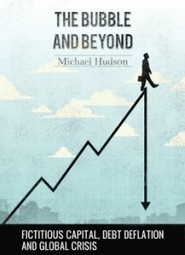 The Bubble and Beyond | Michael Hudson | Willy's Reading List | Scoop.it