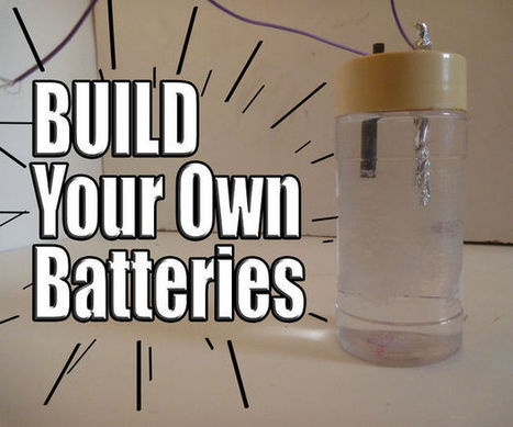 Build Your Own Batteries! | Maker Lessons & Activities | Scoop.it