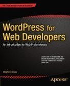 WordPress for Web Developers, 2nd Edition - Free eBook Share | SEO | Scoop.it