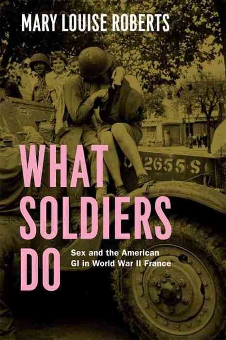 Sex Overseas: 'What Soldiers Do' Complicates WWII History : NPR | Women: Relationships, alcohol, porn, lesbians, masturbation, swinging, fantasy, female sex predators and orgasm | Scoop.it