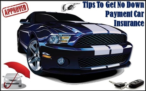 No Down Payment Car Insurance Quotes For New Drivers with Instant Quotes | One Day Car Insurance Quote | Scoop.it