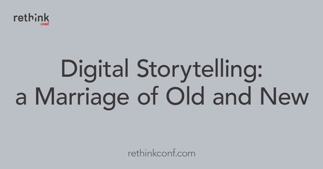 Digital Storytelling: a Marriage of Old and New | Communication narrative & Storytelling | Scoop.it