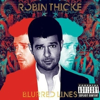Robin Thicke, 'Blurred Lines': Track-By-Track Review | News | Scoop.it