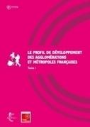 Le profil de développement des agglomérations et métropoles françaises | Pôles métropolitains et métropoles, acte III de la décentralisation | Scoop.it