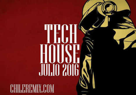 Download Pack Tech House Julio 2016 | Chile Remix | Scoop.it