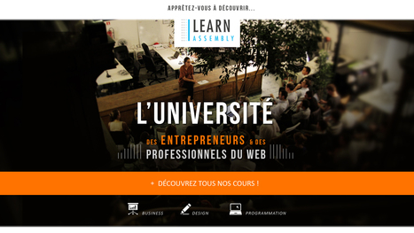 Learn Assembly : l'université des entrepreneurs & des professionnels du web | Time to Learn | Scoop.it