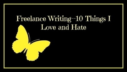 Freelance Writing--10 Things I Love and Hate | Writing | Scoop.it