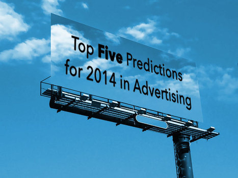 Top Five Predictions for 2014 in Advertising | MarketingHits | Scoop.it