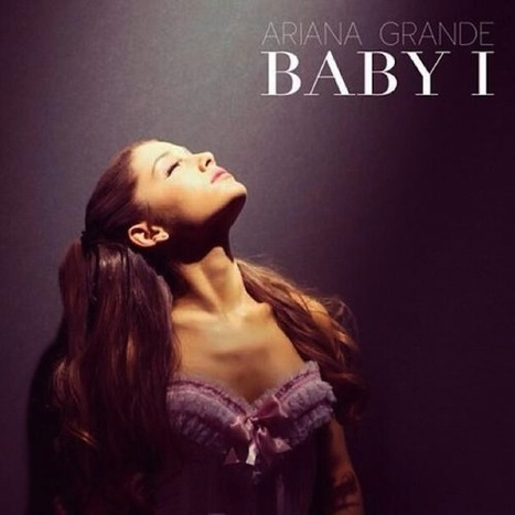 "Ariana Grande ""Baby I"" on Itunes also check out arianagrande.com 