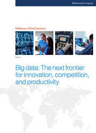 Big Data: La próxima frontera para la innovación, la competencia y la productividad | Universo Abierto | Big and Open Data, FabLab, Internet of things | Scoop.it