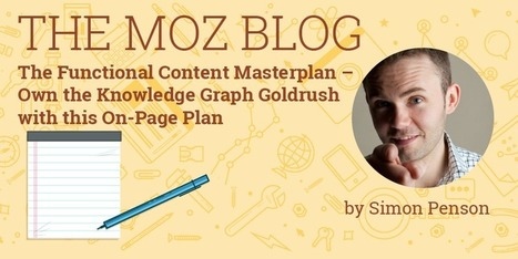 The Functional Content Masterplan – Own the Knowledge Graph Goldrush with this On-Page Plan | SEO 101 for Marketers | Scoop.it
