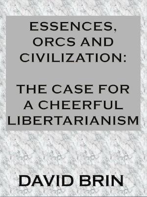 Essences, Orcs and Civilization: The Case for a Cheerful Libertarianism | Politics for the Twenty-first Century | Scoop.it