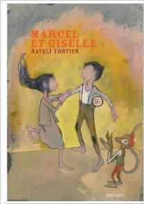 Marcel et Giselle / Natali Fortier   Documentaires - Poésie - Musique - Théâtre pour les plus jeunes - Saint-Agne   Scoop.it
