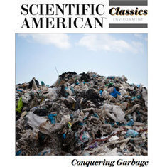 Material Remains: The Perpetual Challenge of Garbage: Scientific American | STEM Connections | Scoop.it